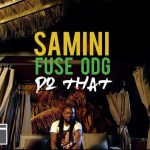 Samini Ft Fuse ODG – Do That (Official Video)