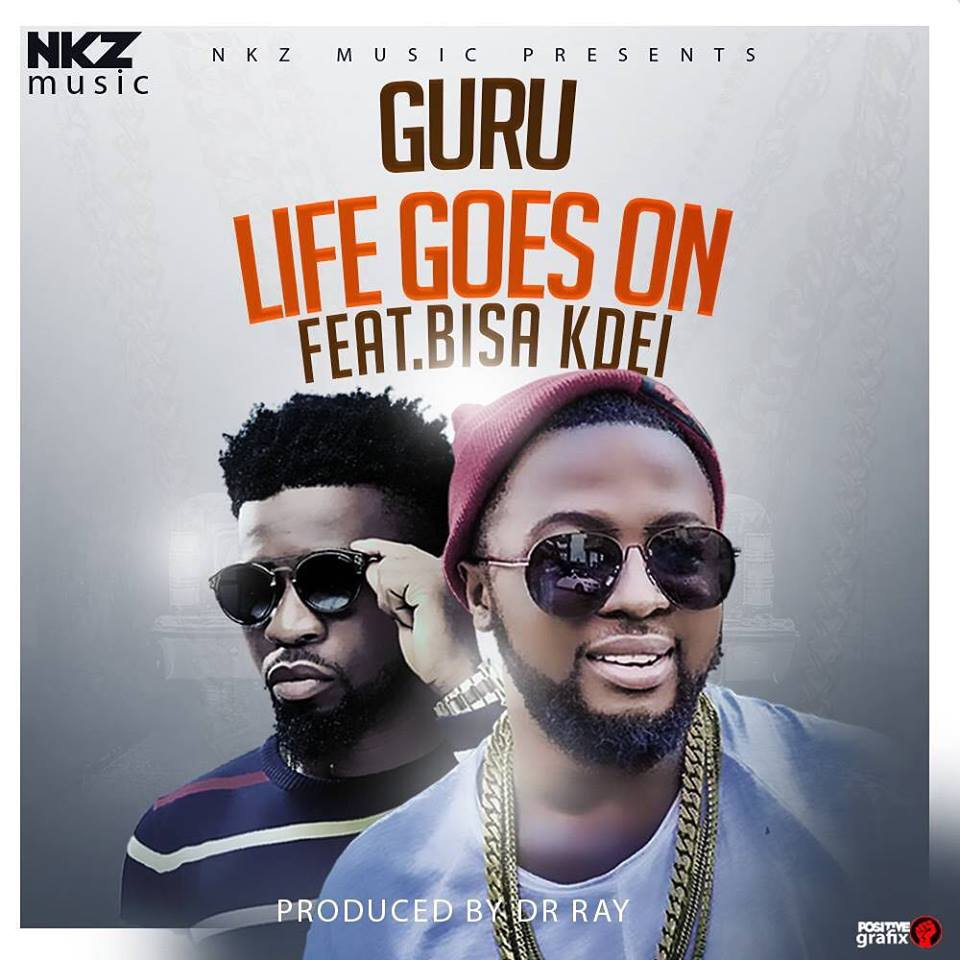 Guru ft. Bisa Kdei - Life Goes On