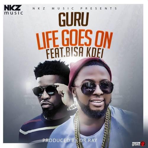 Guru - Life Goes On ft. Bisa Kdei
