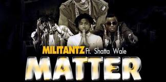 Militants ft Shatta Wale - My Matter (Prod by MOG Beatz)