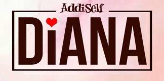 Addi Self - Diana (Prod By MOG Beatz)