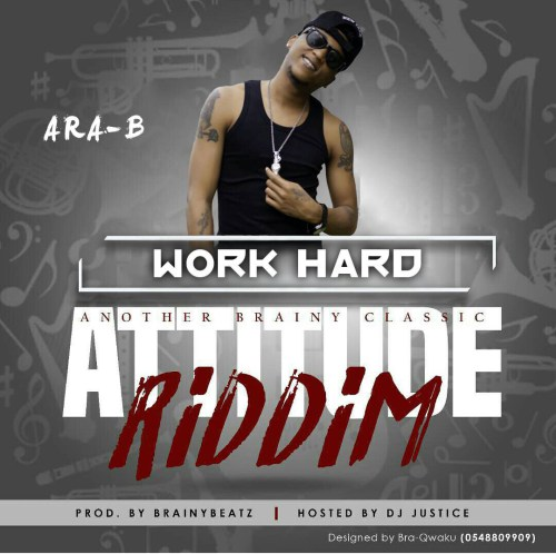Ara-B – Work Hard (Prod By Brainy Beatz)