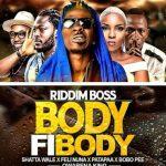 Shatta Wale x Patapaa x Feli Nuna x Qwabena King x Riddim Boss x Bobo Pee – Body Fi Body