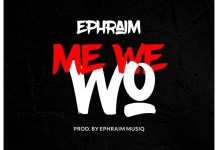 Ephraim - Me We Wo