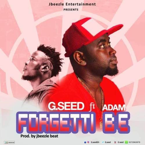 G.Seed ft. Adam - Forgetti B3 (Prod By JBeezle Beatz)
