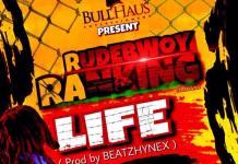 Rudebwoy Ranking - Life (Prod By Beatzhynex)