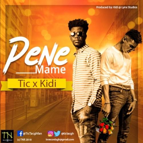 Tic Tac ft. KiDi - Pene Mame (Prod. by KiDi)
