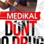 Medikal – Dont Do Drugs (Prod By Unkle Beatz)