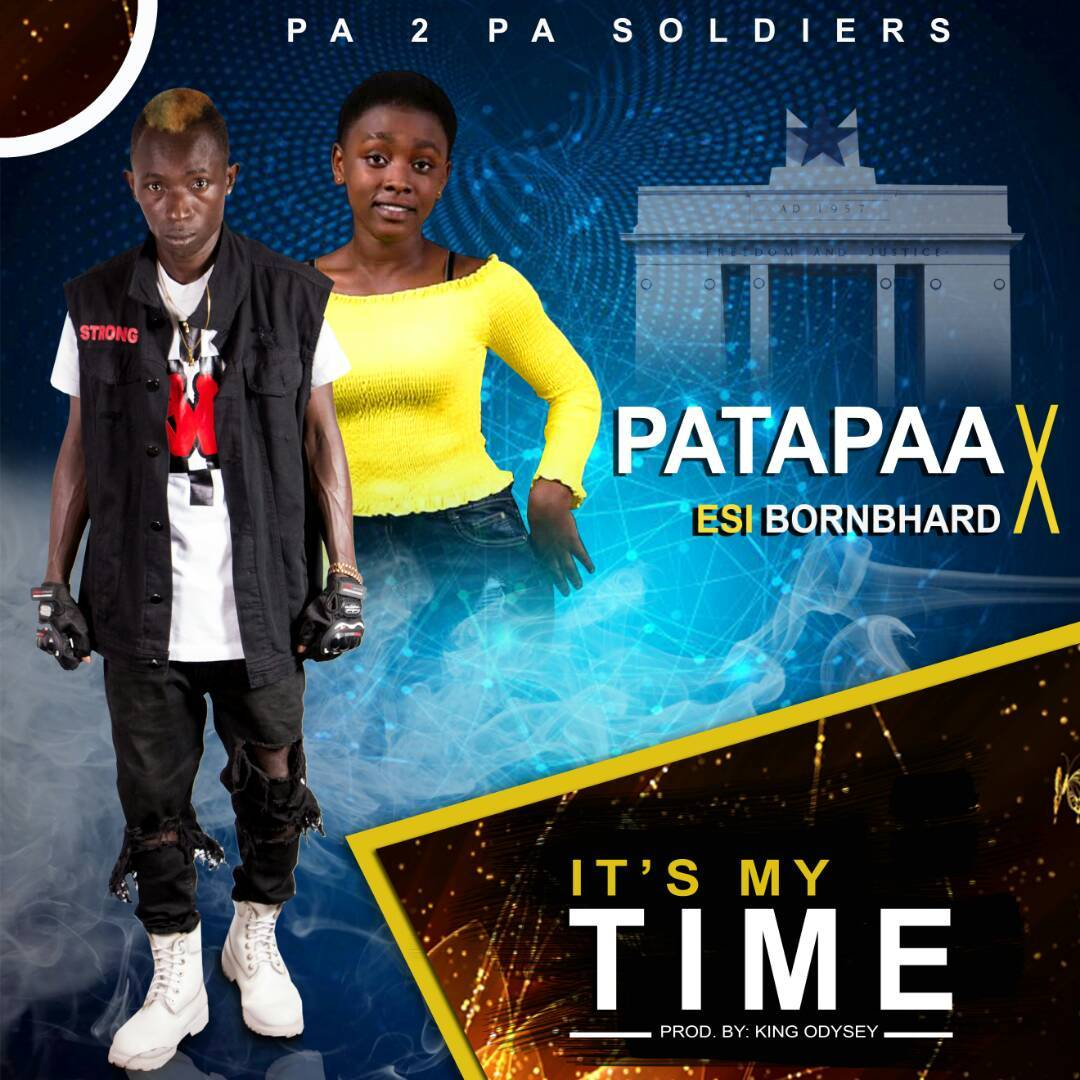 Patapaa x Esi BornBhard - Its My Time (Prod By King Odysey)