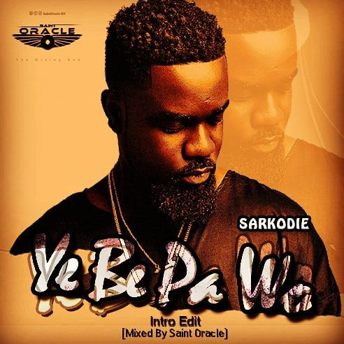 Sarkodie - Ye Be Pa Wo (Intro Edit) (Mixed By Saint Oracle)