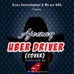 Ajeezay – Uber Driver (Wendy Shay Cover) (Prod by Grade Wan)