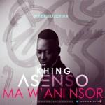 Khing Asenso – Ma W'ani Nsor (Prod. by KonFem)