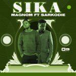 Magnom ft Sarkodie – Sika (Prod. by Magnom)