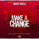 Bekey Mills – Make A Change (Prod by Sleepless)