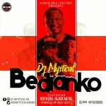 Dj Mystical Ft Black Metal & Kofi Kerra – Bedianko (Prod By BodyBeatz)