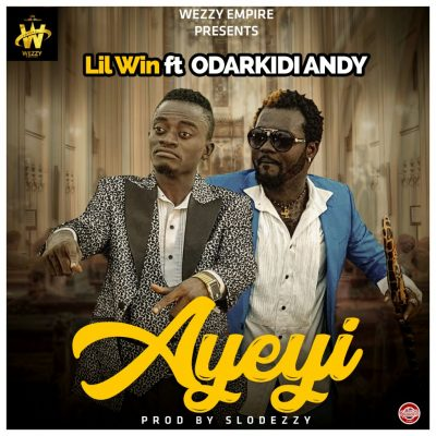 LilWin Ft Andy - Ayeyi (Prod By Slo Deezy)
