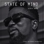 LYRICS: Sarkodie ft Scata Bada – State of Mind