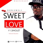 Don Kweli ft Singlet – Sweet Love (Prod by WillisBeatz)