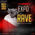 DJ Berry ft Expo – Rave (Party Yard Riddim) (Prod by PhutureMix)