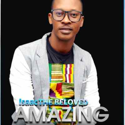 Isaac THE BELOVED - Amazing
