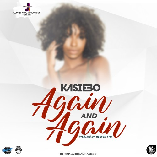 Kasiebo - Again and Again (Prod by Reefer Tym)