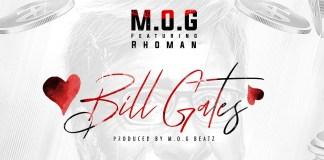 MOG - Bill Gates Ft. Rhoman (Prod By MOG Beatz)