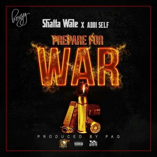 Shatta Wale ft. Addi self - Prepare For War
