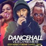 Eddy Kenzo – Dancehall ft. Cindy Sanyu x Beenie Gunter