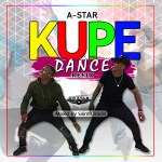 A-Star – Kupe Dance Refix (Mixed By Saint Oracle)