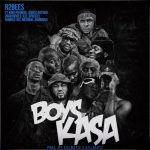 Lyrics : R2Bees ft King Promise , Kwesi Arthur , Darkovibes , RJZ, Spacely , Humble Dis , Medikal & B4Bonah – Boys Kasa