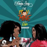 Lyrics : Wendy Shay ft. Eno Barony – The Boy Is Mine