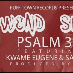 Wendy Shay ft. Sarkodie & Kuami Eugene – Psalm 35 (Lyrics Video)