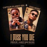 Captain Planet (4×4) Ft. KiDi – I Miss You Die