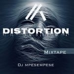 DJ Mpese Mpese – Distortation Mixtape