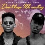 Kwesi Arthur ft. Kidi – Don't keep Me Waiting (Instrumental)