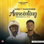 Lil Win ft. Kuami Eugene – Anointing (Prod. By KC Beatz)