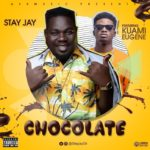 Stay Jay ft Kuami Eugene – Chocolate (Prod By TopsBeatz x Master Garzy)