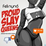 Feli Nuna – Proud Slay Queens