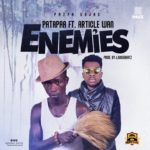Patapaa – Enemies ft Article Wan (Prod by Liugee Beatz)