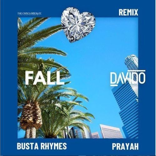Davido - Fall (Remix) ft. Busta Rhymes x Prayah