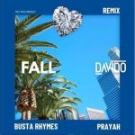 Davido – Fall (Remix) ft. Busta Rhymes x Prayah