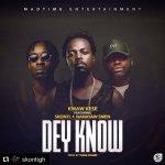Kwaw Kese – Dey Know ft. Skonti x Nanayaw Smen