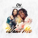 OV ft Stonebwoy – Want Me (Prod by StreetBeatz)