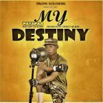 Patapaa – My Destiny ft. Guy Cemetery