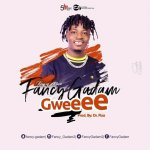Fancy Gadam – Gweee ft IsRahim