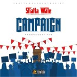 "Shatta Wale – ""Campaign"" (Prod. By Paq)"