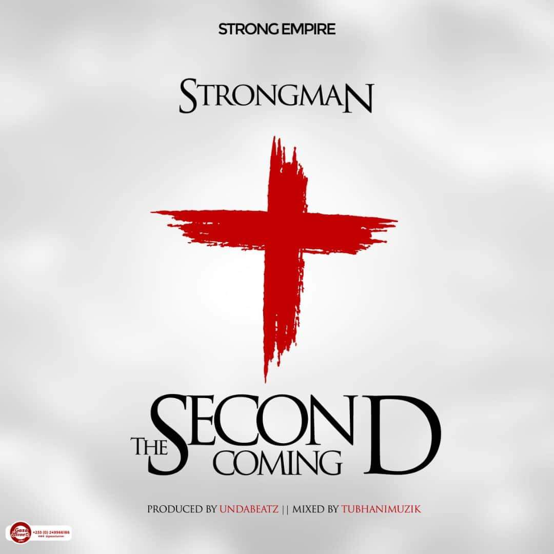 Strongman - Second Coming (Prod By Unda Beatz)