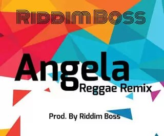 Riddim Boss Angela Reggae Version Prod by Riddim Boss