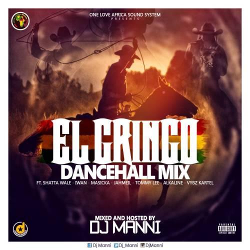 DOWNLOAD: DJ Manni – EL Gringo Dancehall Mix   Ndwompafie