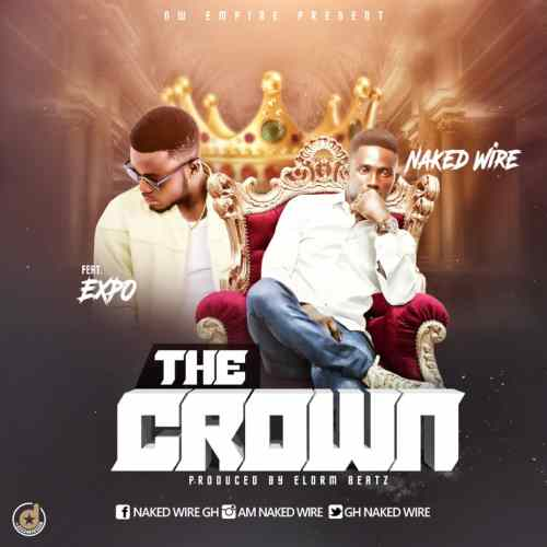 DOWNLOAD: Naked Wire ft Expo – The Crown (Prod by Elorm)   Ndwompafie